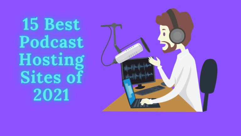 15 Best Podcast Hosting Sites of 2021