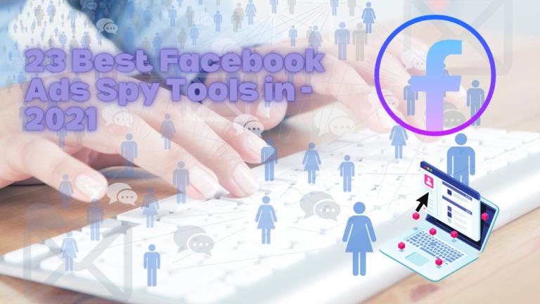 23 Best Facebook Ads Spy Tools – 2021