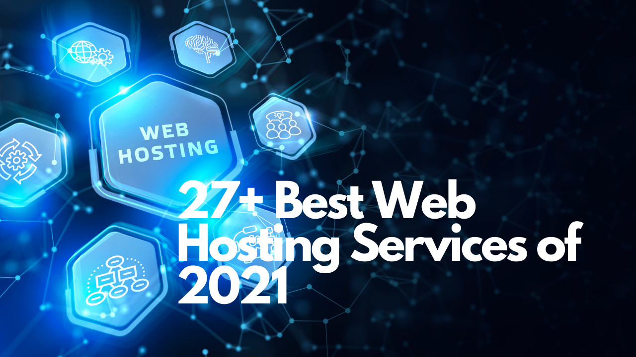 27+ Best Web Hosting Services of 2021
