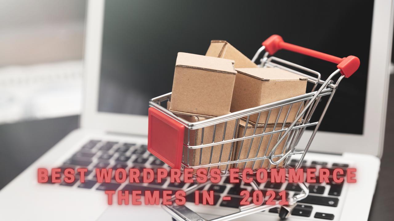 Best WordPress Ecommerce Themes in – 2021