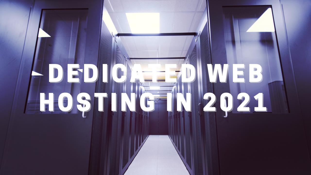 Dedicated Web Hosting in 2021