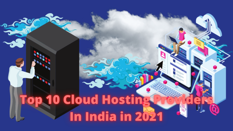 Top 10 Cloud Hosting Providers In India in 2021