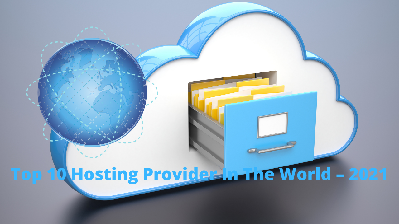 Top 10 Hosting Provider In The World – 2021