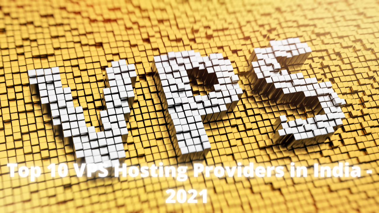 Top 10 VPS Hosting Providers in India – 2021