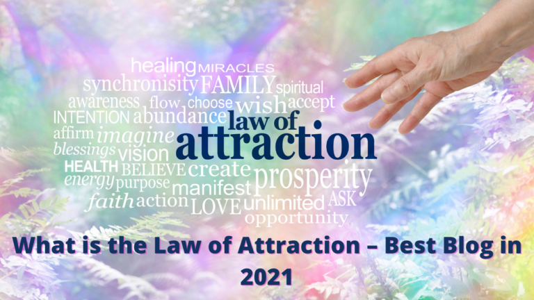 What is the Law of Attraction – Best Blog in 2021